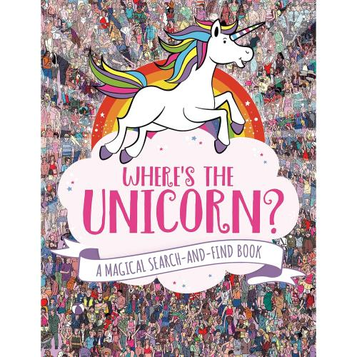 Wheres the Unicorn A Magical Search-and-Find Book